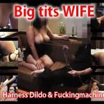 Bigtits-WIFE-Harness-Dildo-&-Fuckingmachine