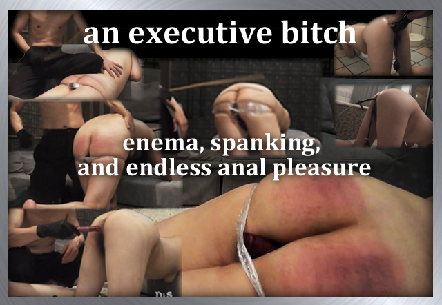 an-executive bitch-e-enema,-spanking,-and-endless-anal-pleasure